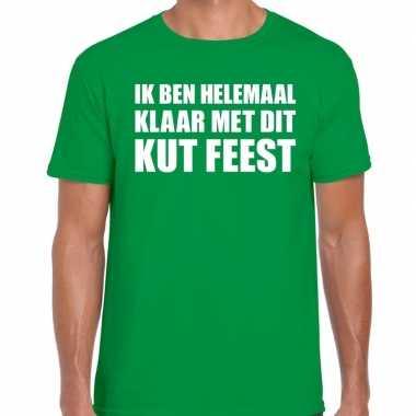 Ik ben helemaal klaar met dit kut feest t-shirt groen herenfeestje!