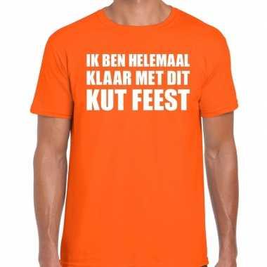 Ik ben helemaal klaar met dit kut feest t-shirt oranje herenfeestje!