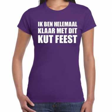 Ik ben helemaal klaar met dit kut feest t-shirt paars damesfeestje!