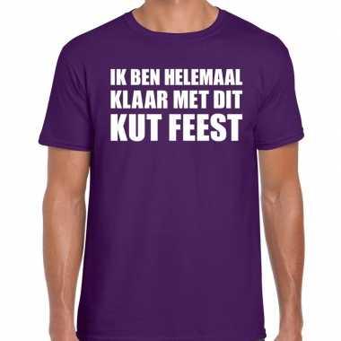 Ik ben helemaal klaar met dit kut feest t-shirt paars herenfeestje!