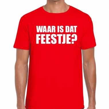 Waar is dat feestje heren t-shirt roodfeestje!