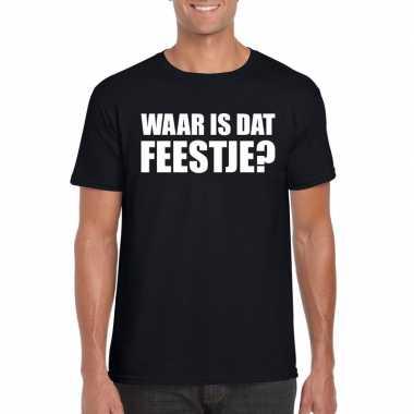 Waar is dat feestje heren t-shirt zwartfeestje!