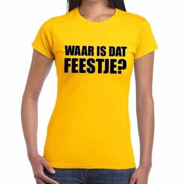Waar is dat feestje? tekst t-shirt geel damesfeestje!