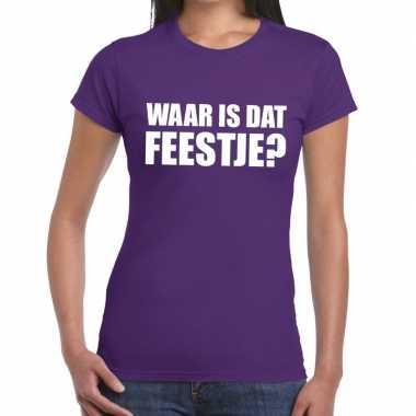 Waar is dat feestje? tekst t-shirt paars damesfeestje!