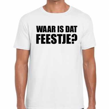 Waar is dat feestje tekst t-shirt wit voor herenfeestje!