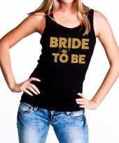 Bride to be gouden vrijgezellenfeest tanktop mouwloos shirt zw feestje